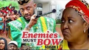 Video: Enemies Must Bow Season 3 - Yul Edochie - 2018 Latest Nigerian Nollywood Movie
